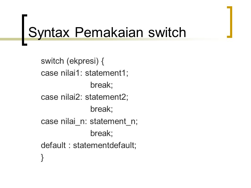Syntax Pemakaian switch