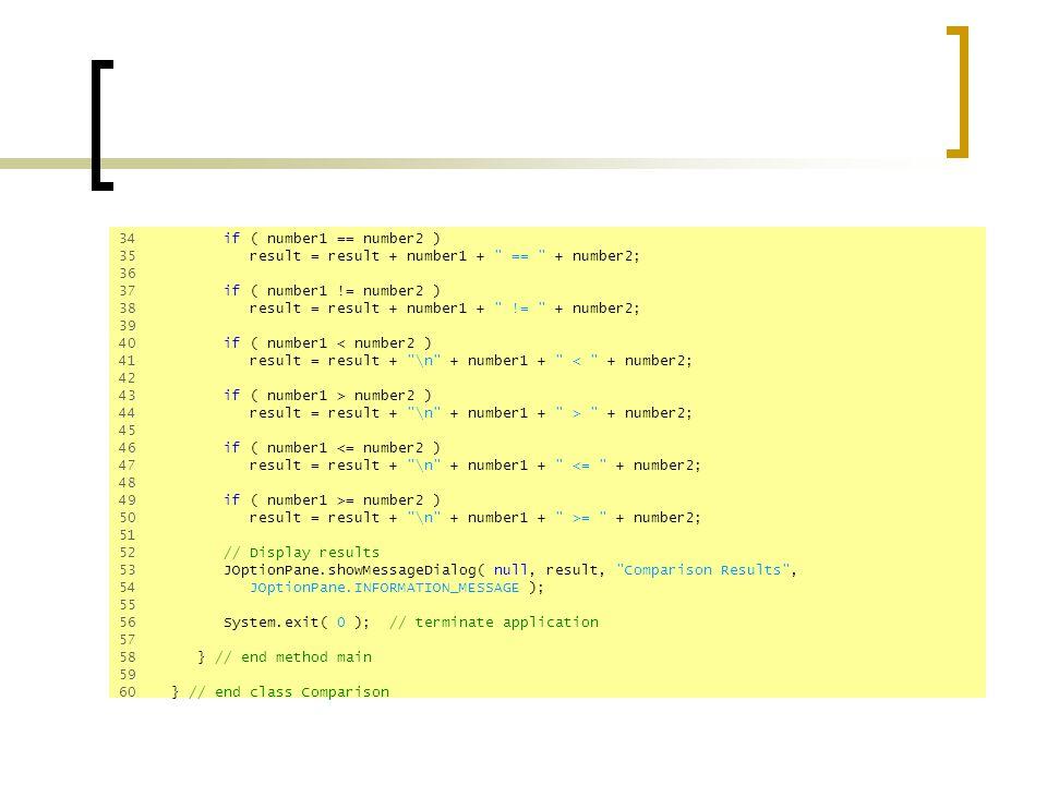 34 if ( number1 == number2 ) 35 result = result + number1 + == + number2; 36.