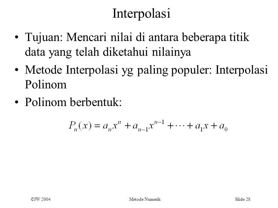 Interpolasi Tujuan: Mencari nilai di antara beberapa titik data yang telah diketahui nilainya.