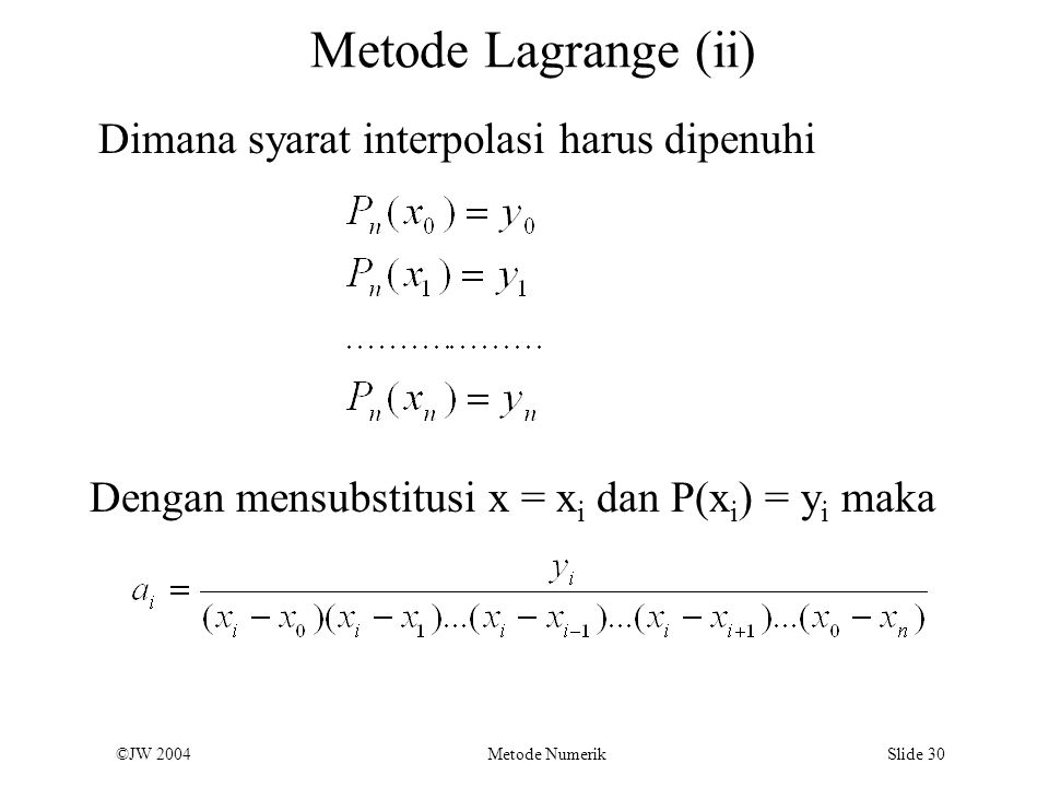 Metode Lagrange (ii) Dimana syarat interpolasi harus dipenuhi