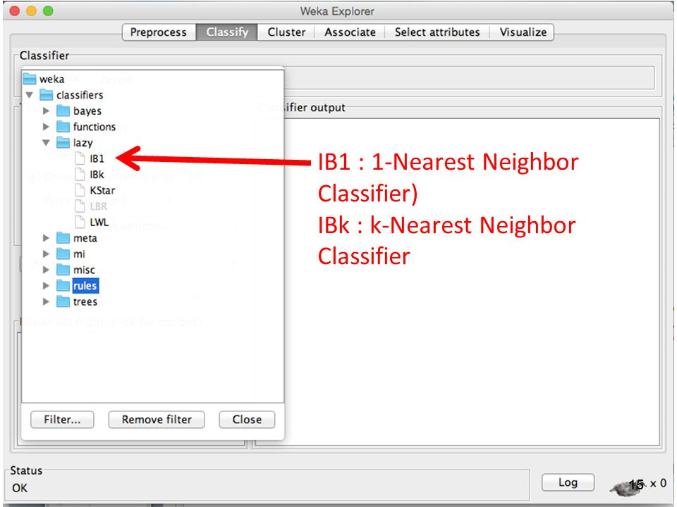 IB1 : 1-Nearest Neighbor Classifier) IBk : k-Nearest Neighbor Classifier