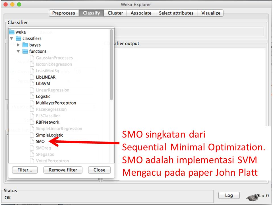 SMO singkatan dari Sequential Minimal Optimization.