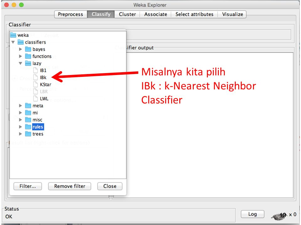 Misalnya kita pilih IBk : k-Nearest Neighbor Classifier