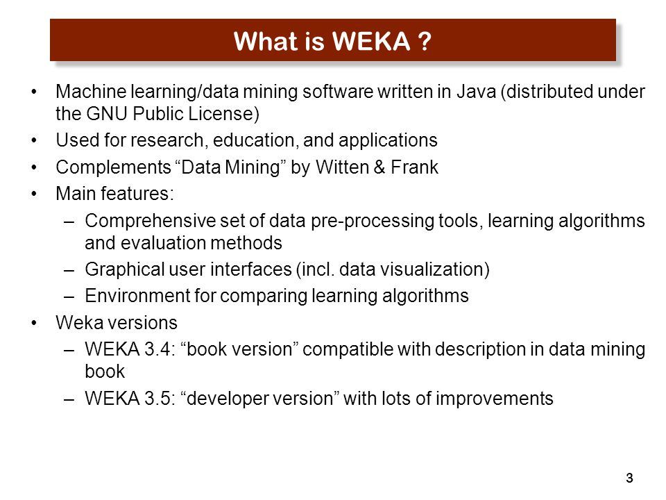 What is WEKA Machine learning/data mining software written in Java (distributed under the GNU Public License)