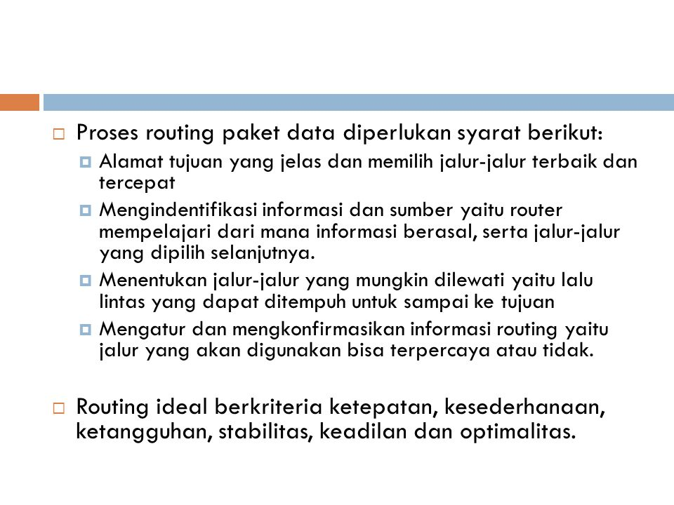 Proses routing paket data diperlukan syarat berikut: