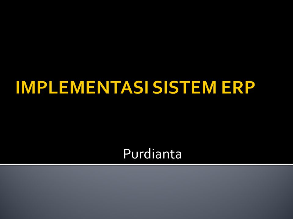 IMPLEMENTASI SISTEM ERP