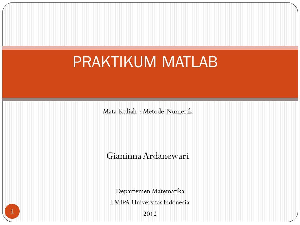 Mata Kuliah : Metode Numerik Gianinna Ardanewari