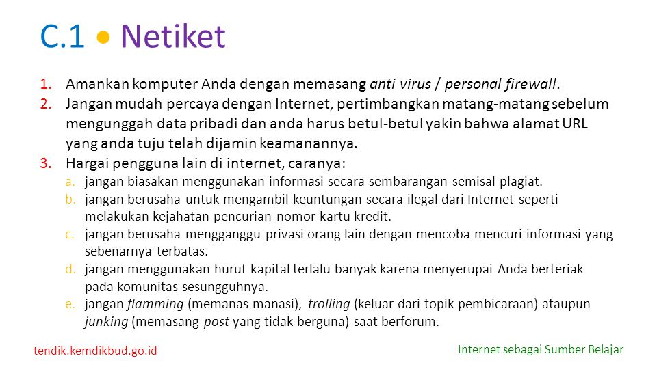 C.1  Netiket Amankan komputer Anda dengan memasang anti virus / personal firewall.