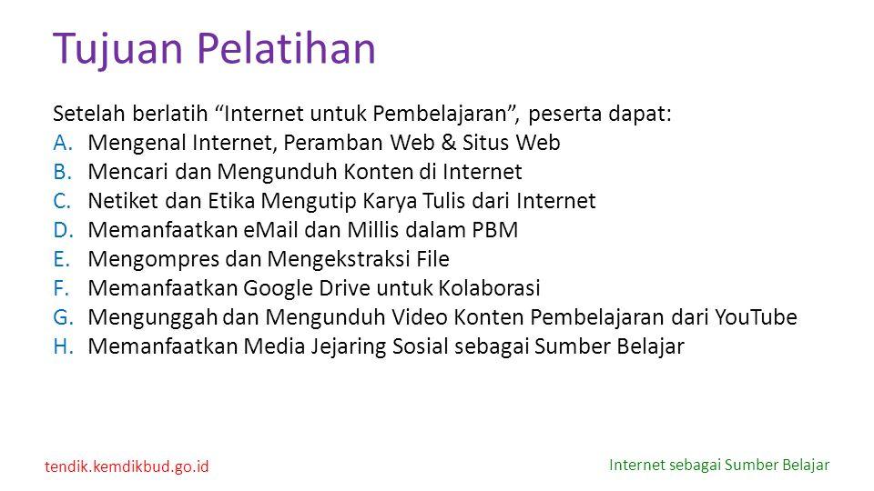 Tujuan Pelatihan Setelah berlatih Internet untuk Pembelajaran , peserta dapat: Mengenal Internet, Peramban Web & Situs Web.