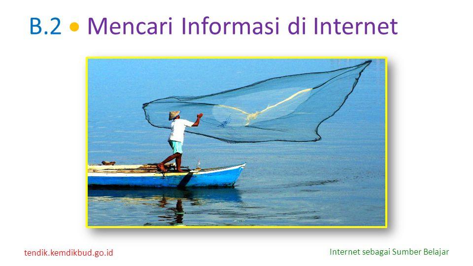 B.2  Mencari Informasi di Internet