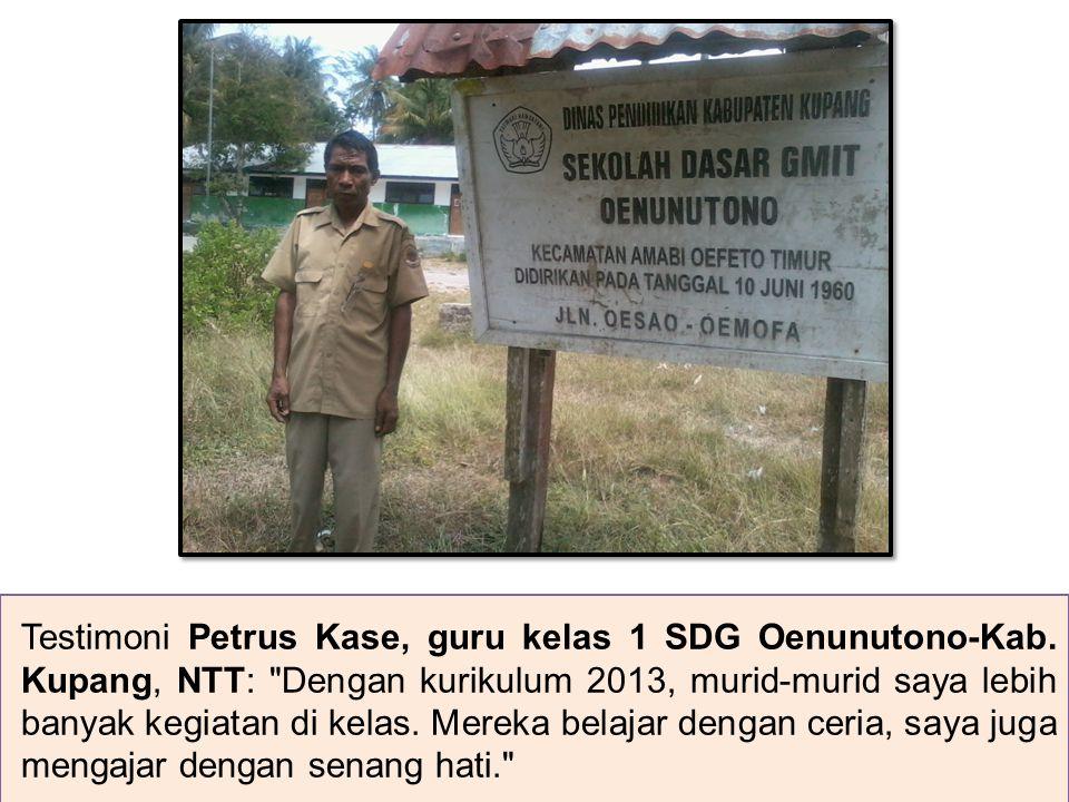 Testimoni Petrus Kase, guru kelas 1 SDG Oenunutono-Kab