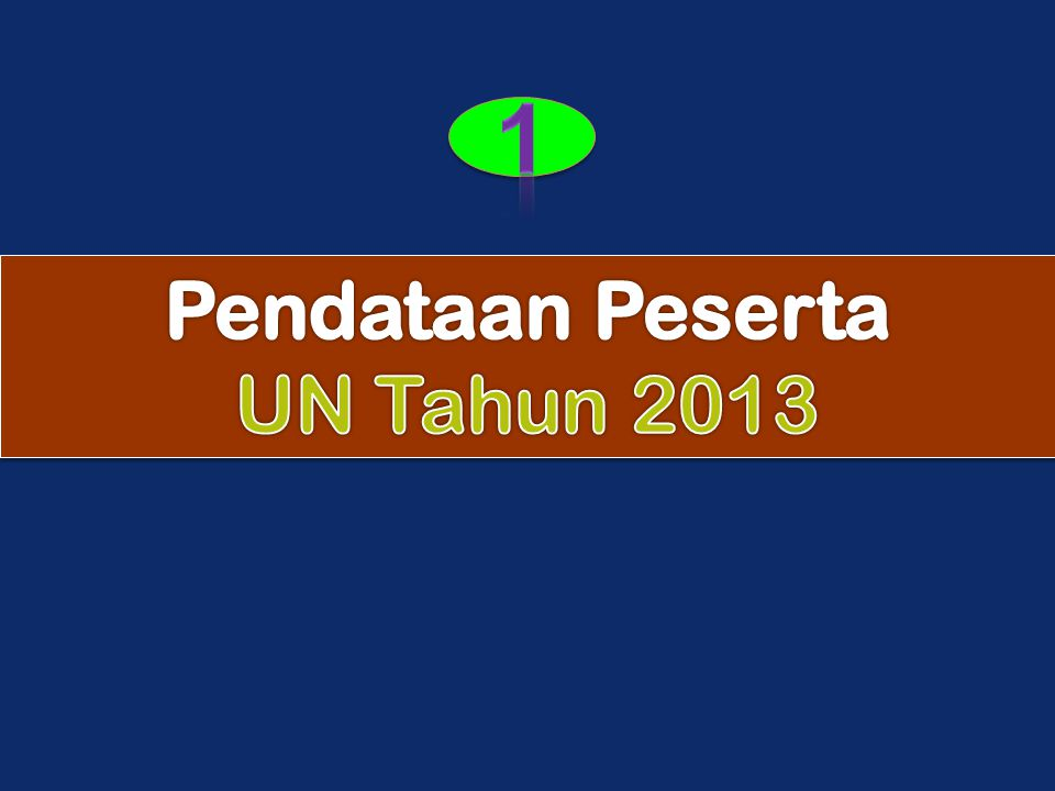 1 Pendataan Peserta UN Tahun 2013