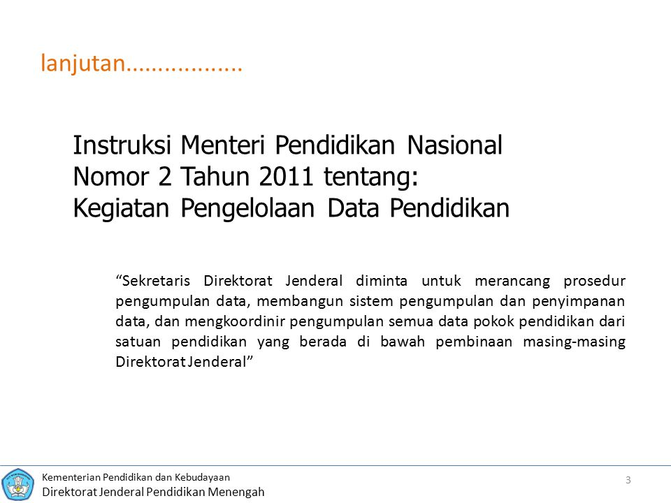Instruksi Menteri Pendidikan Nasional Nomor 2 Tahun 2011 tentang: