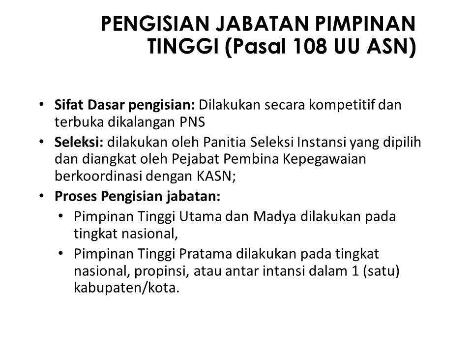PENGISIAN JABATAN PIMPINAN TINGGI (Pasal 108 UU ASN)