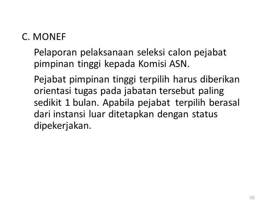 C. MONEF Pelaporan pelaksanaan seleksi calon pejabat pimpinan tinggi kepada Komisi ASN.