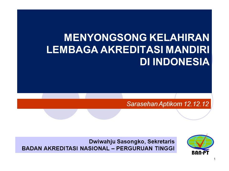 MENYONGSONG KELAHIRAN LEMBAGA AKREDITASI MANDIRI DI INDONESIA