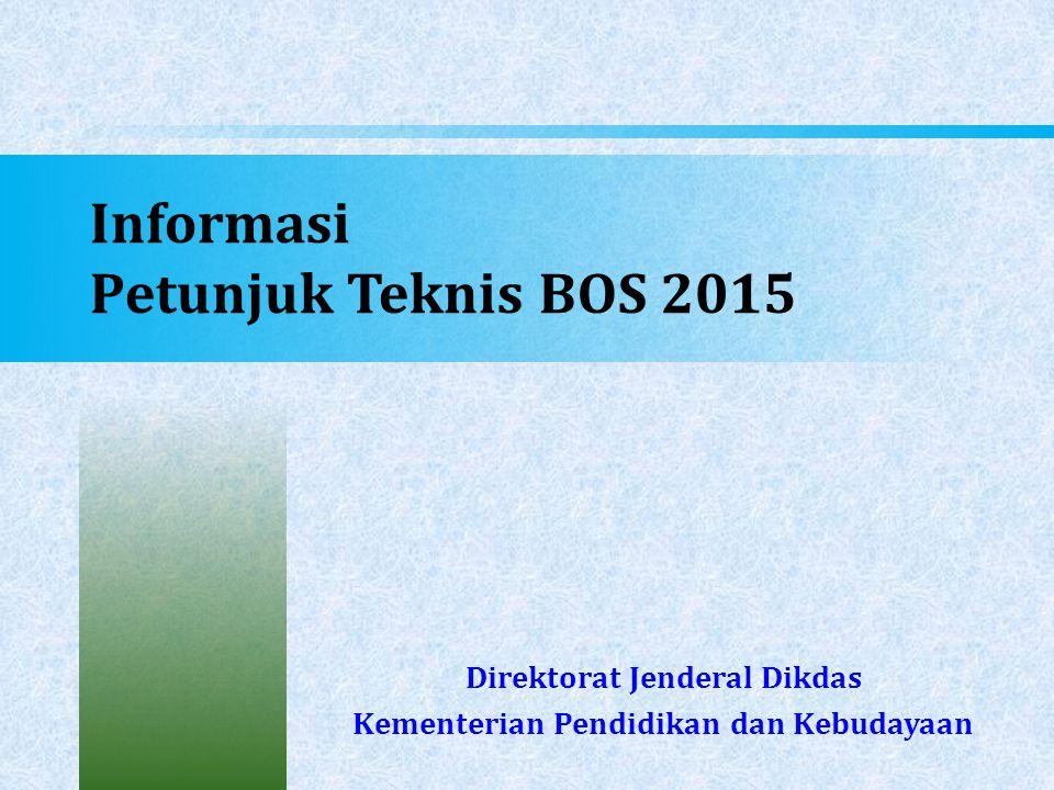 Informasi Petunjuk Teknis BOS 2015