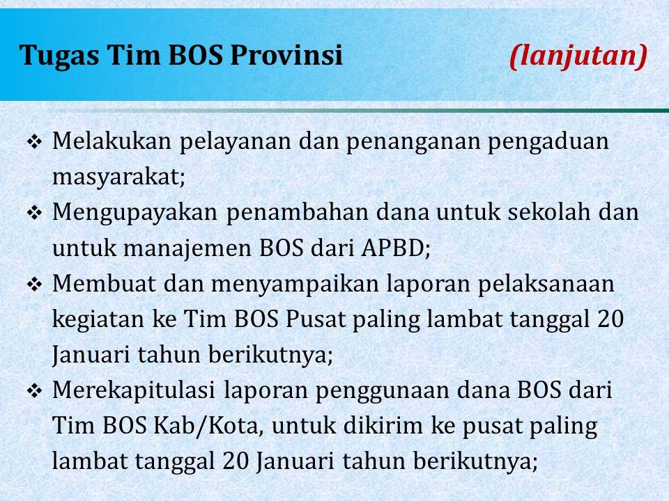 Tugas Tim BOS Provinsi (lanjutan)