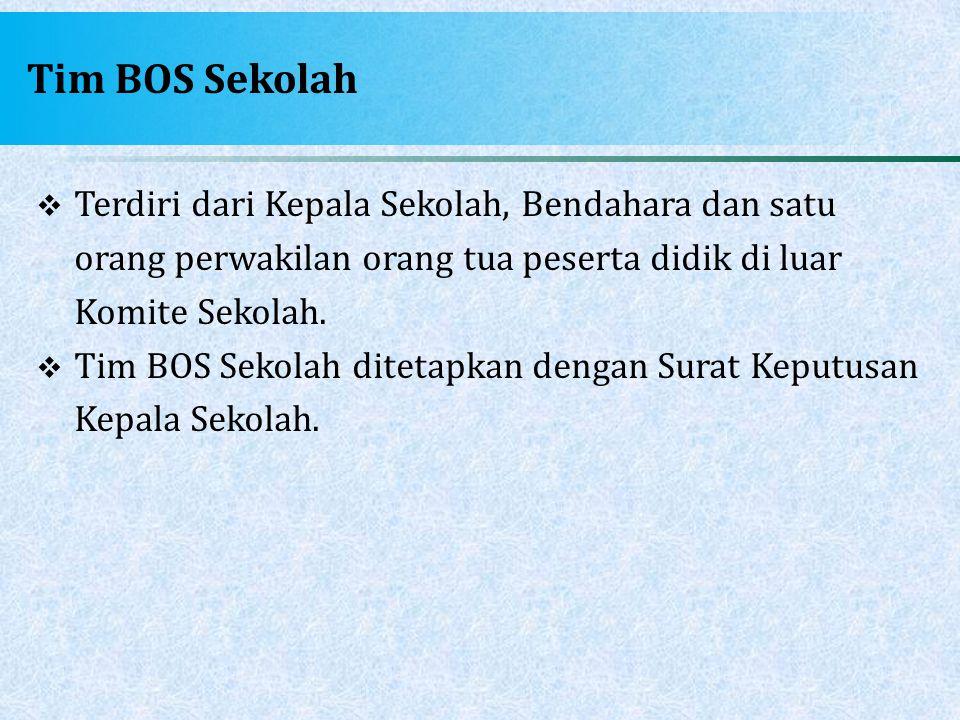 Tim BOS Sekolah Terdiri dari Kepala Sekolah, Bendahara dan satu orang perwakilan orang tua peserta didik di luar Komite Sekolah.