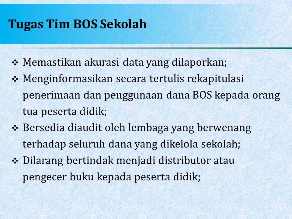 Tugas Tim BOS Sekolah Memastikan akurasi data yang dilaporkan;