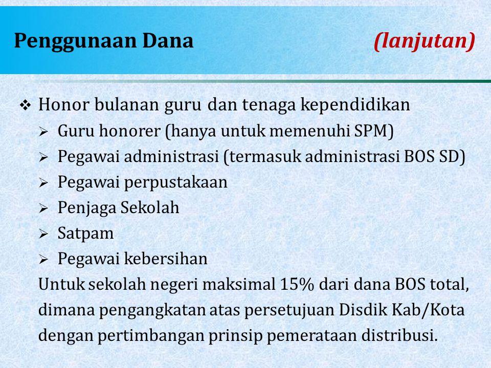 Penggunaan Dana (lanjutan)