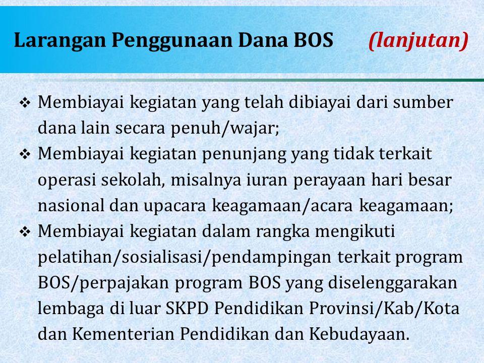 Larangan Penggunaan Dana BOS (lanjutan)
