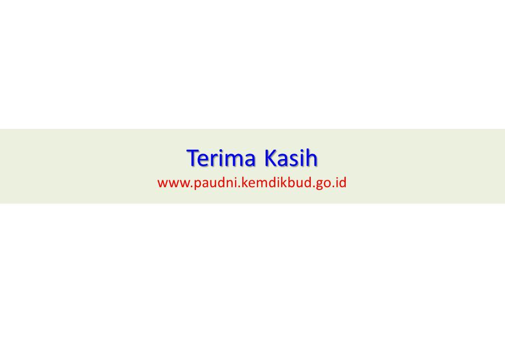 Terima Kasih www.paudni.kemdikbud.go.id