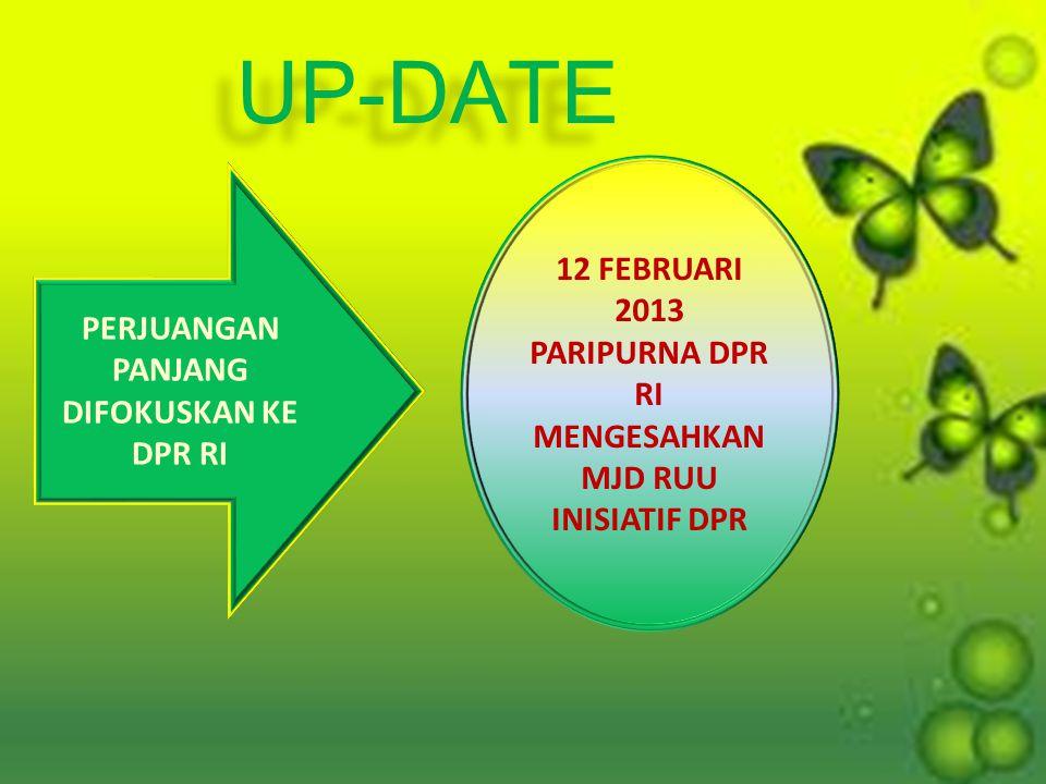 UP-DATE 12 FEBRUARI 2013 PARIPURNA DPR RI MENGESAHKAN MJD RUU INISIATIF DPR.