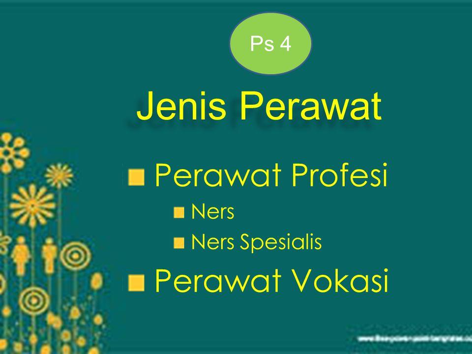 Ps 4 Jenis Perawat Perawat Profesi Ners Ners Spesialis Perawat Vokasi