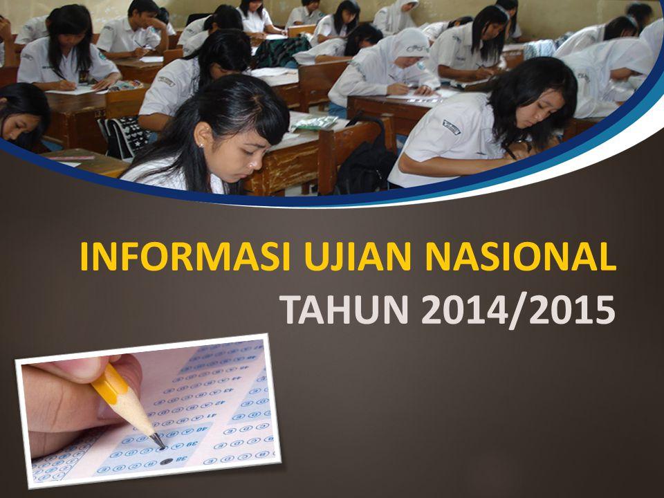 INFORMASI UJIAN NASIONAL TAHUN 2014/2015