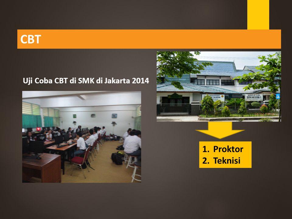 CBT Uji Coba CBT di SMK di Jakarta 2014 Proktor Teknisi