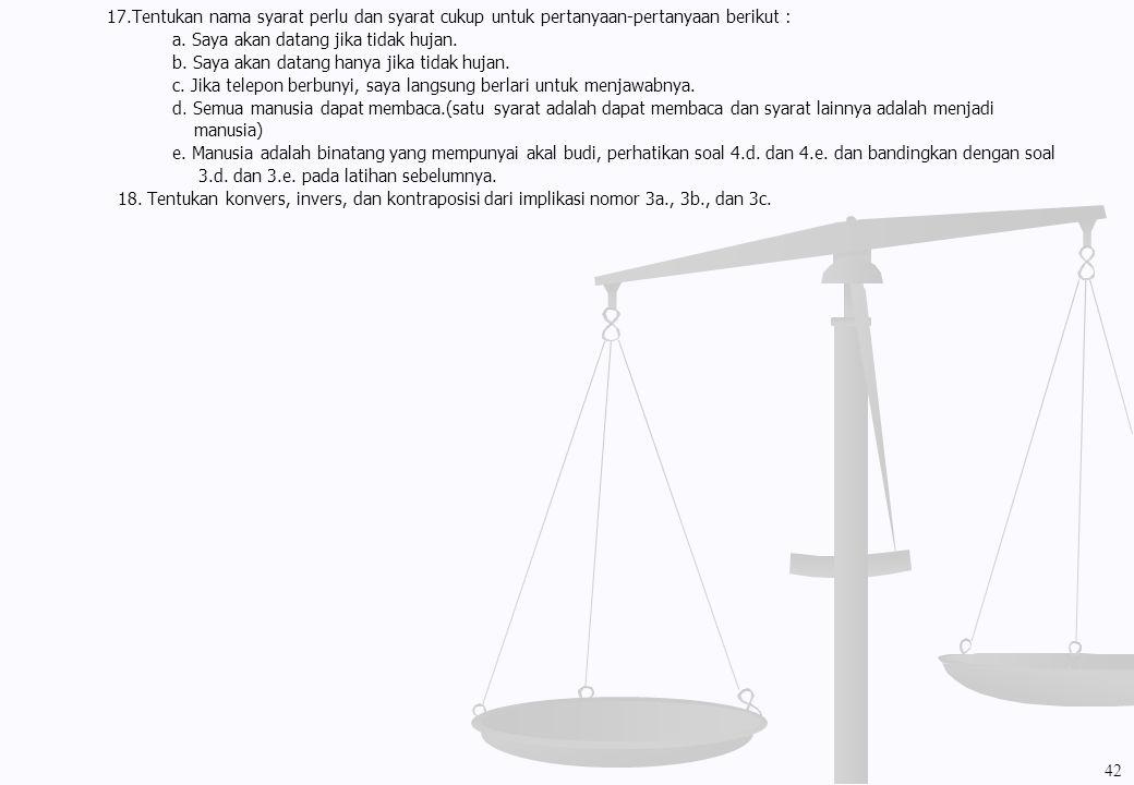 17.Tentukan nama syarat perlu dan syarat cukup untuk pertanyaan-pertanyaan berikut :
