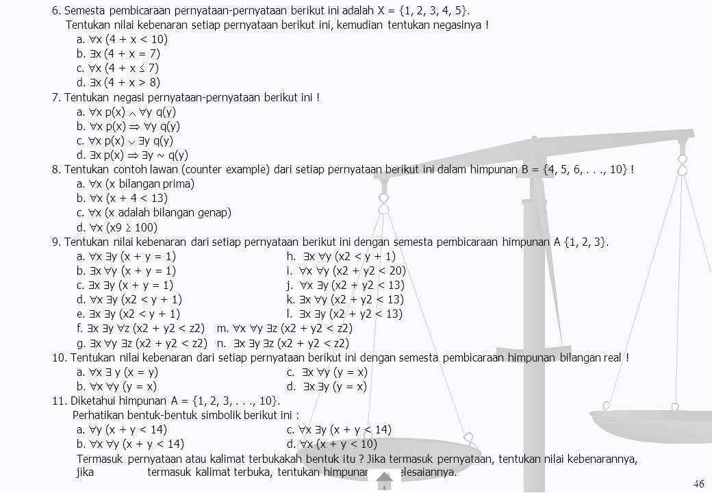 6. Semesta pembicaraan pernyataan-pernyataan berikut ini adalah X = {1, 2, 3, 4, 5}.