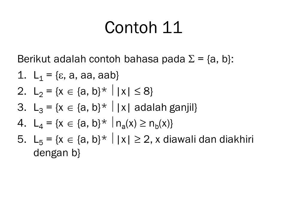 Contoh 11 Berikut adalah contoh bahasa pada  = {a, b}: