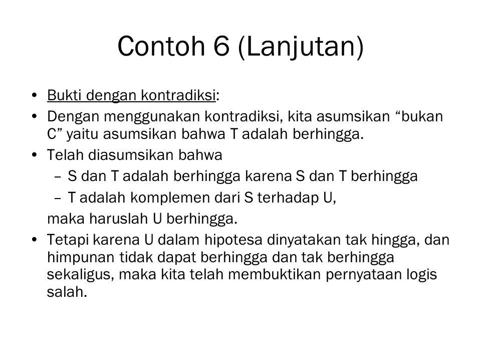 Contoh 6 (Lanjutan) Bukti dengan kontradiksi: