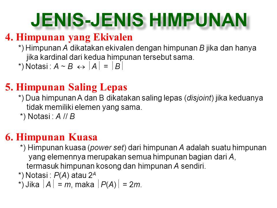 JENIS-JENIS HIMPUNAN 4. Himpunan yang Ekivalen