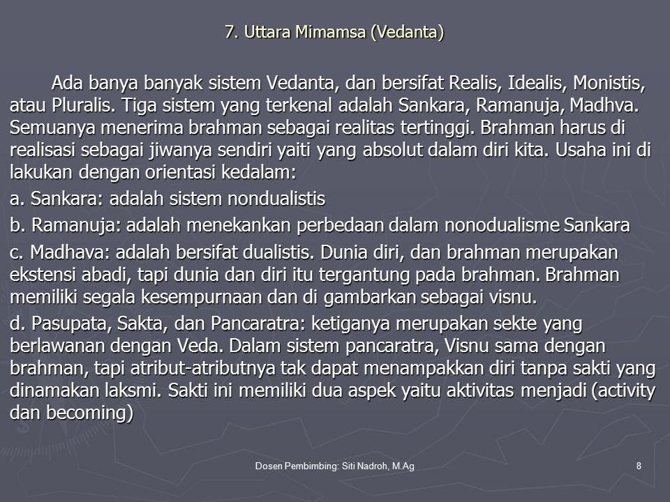 7. Uttara Mimamsa (Vedanta)