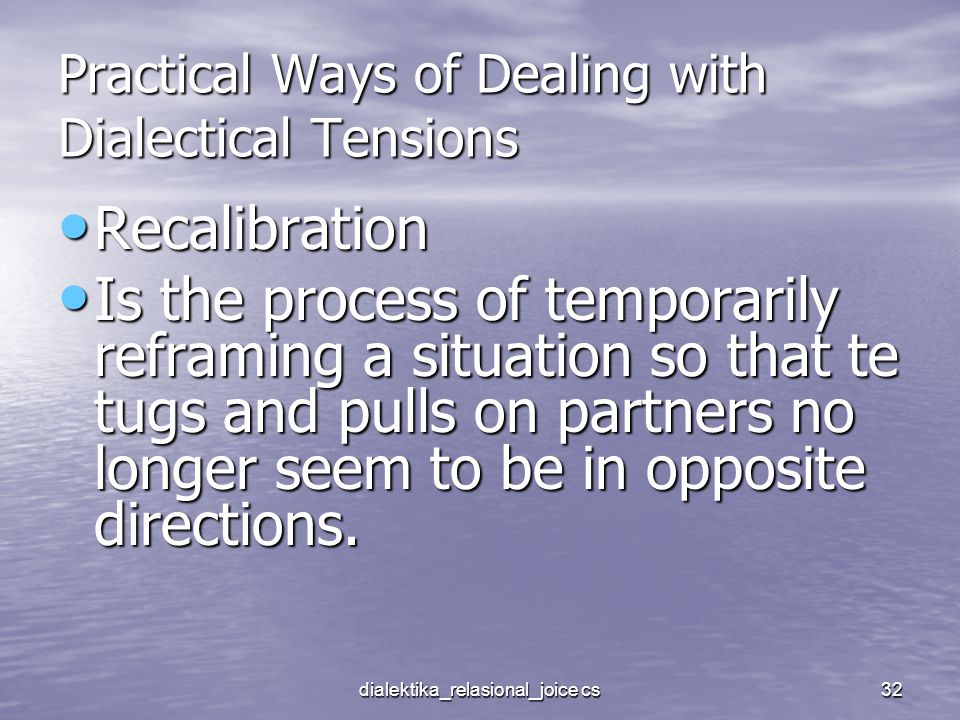 Practical Ways of Dealing with Dialectical Tensions