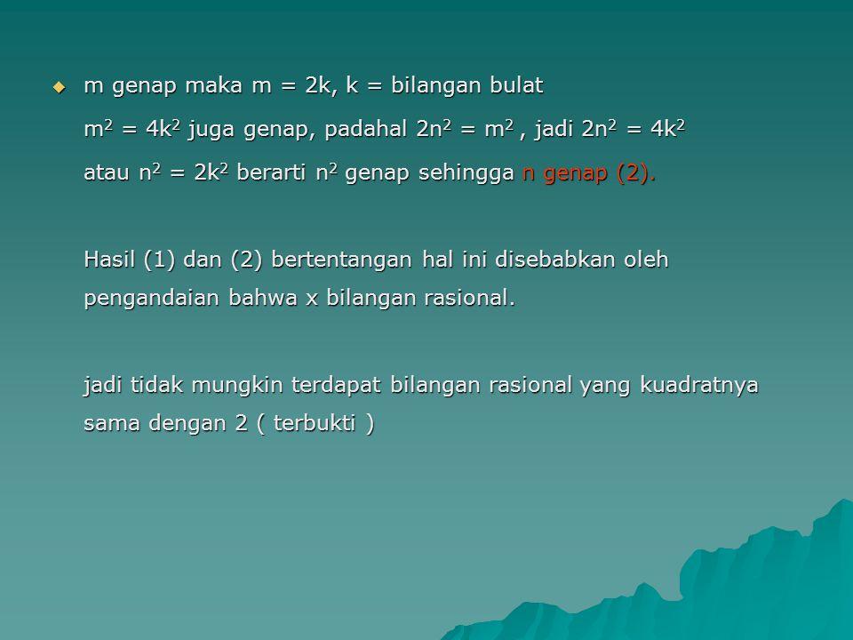 m genap maka m = 2k, k = bilangan bulat