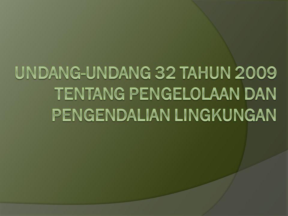 Undang-undang 32 tahun 2009 tentang pengelolaan dan pengendalian lingkungan