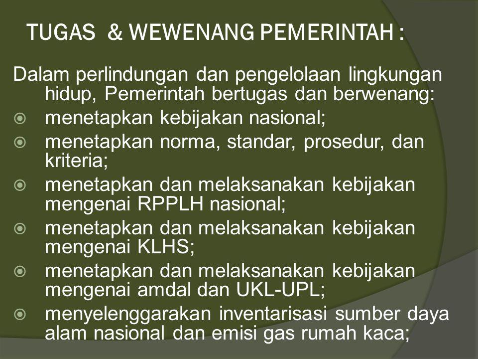 TUGAS & WEWENANG PEMERINTAH :