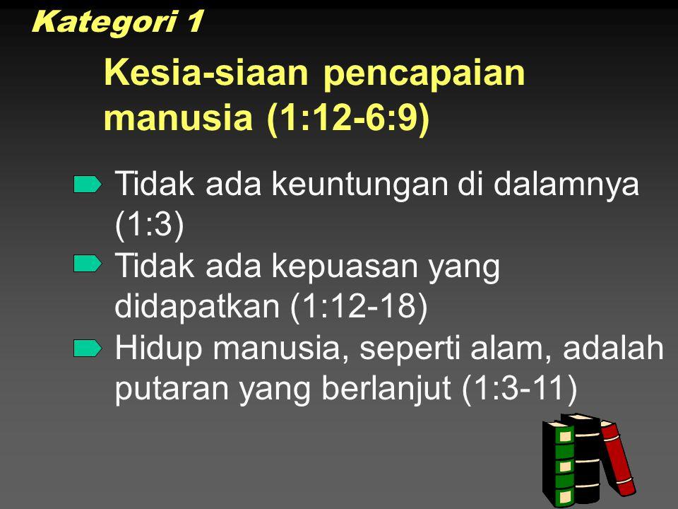 Kesia-siaan pencapaian manusia (1:12-6:9)