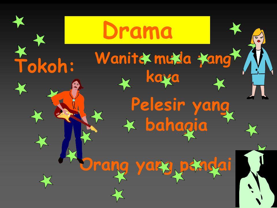Drama Tokoh: Pelesir yang bahagia Orang yang pandai