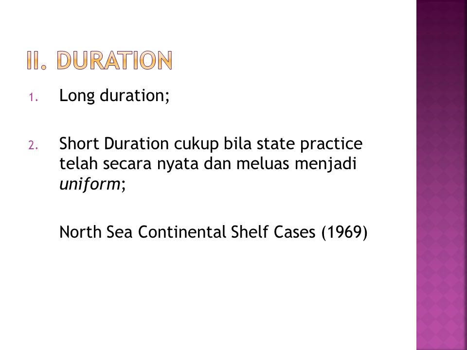 II. Duration Long duration;
