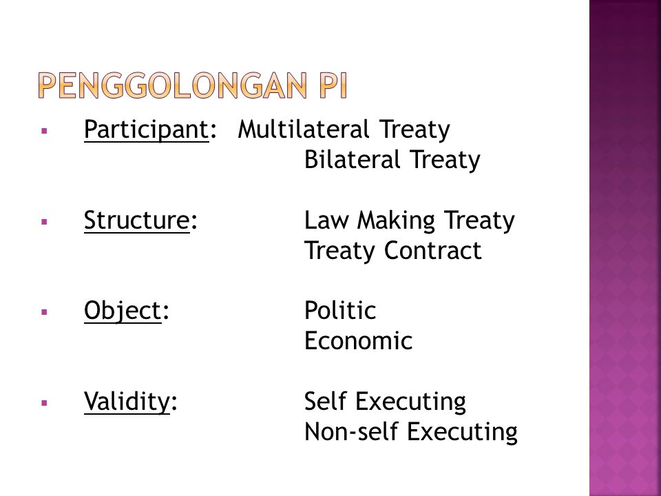 Penggolongan PI Participant: Multilateral Treaty Bilateral Treaty