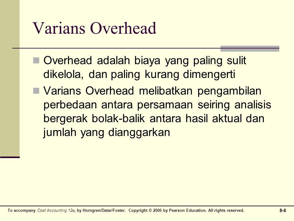 Varians Overhead Overhead adalah biaya yang paling sulit dikelola, dan paling kurang dimengerti.