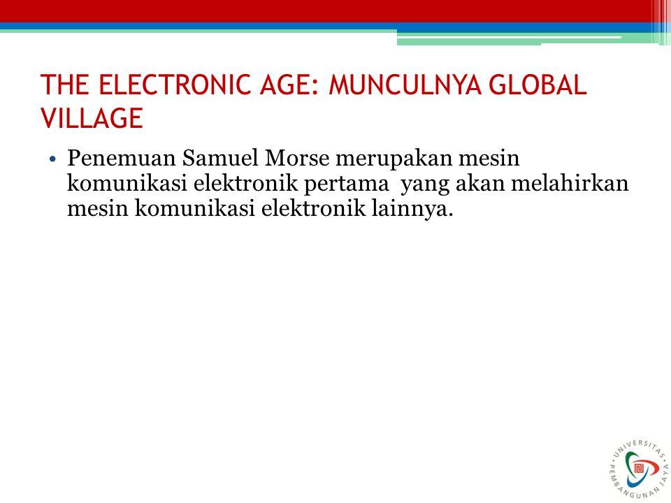 THE ELECTRONIC AGE: MUNCULNYA GLOBAL VILLAGE