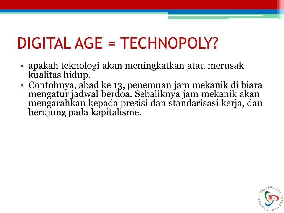 DIGITAL AGE = TECHNOPOLY