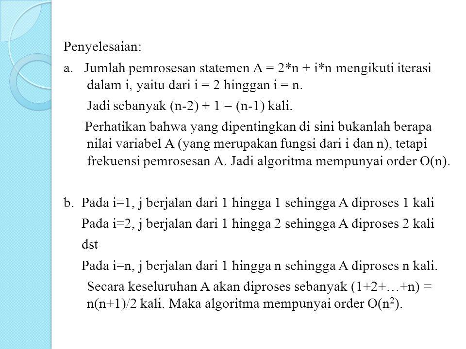 Penyelesaian: a. Jumlah pemrosesan statemen A = 2. n + i