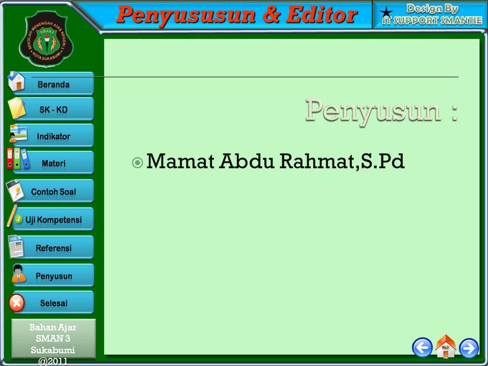 Penyususun & Editor Penyusun : Mamat Abdu Rahmat,S.Pd